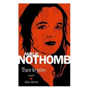 Tuer le père de Amélie Nothomb