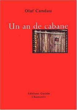 Un an de cabane de Olaf Candau