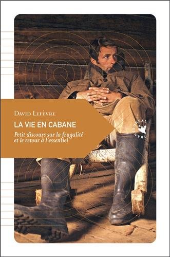 La vie en cabane de David Lefevre
