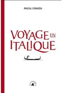 Voyage en Italique de Pascal Corazza