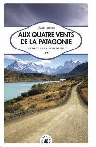 Aux quatre vents de la Patagonie de David Lefèvre