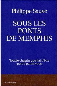 Sous les ponts de Memphis de Philippe Sauve