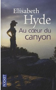 Au coeur du canyon - Elisabeth Hyde