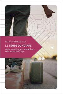 Le temps du Voyage Patrick Manoukian