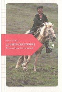 La vertu des steppes Marc Alaux