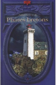 Petites histoires de Phares bretons