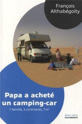 Papa a acheté un camping-car : Une Famille, 3 continents