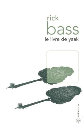 Le livre de Yaak de Rick Bass