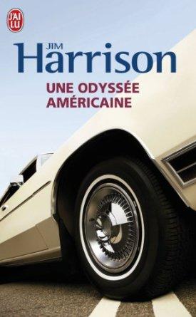 une odyssée américaine - Jim Harrison
