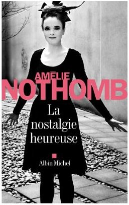 La nostalgie Heureuse - Amelie Nothomb