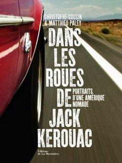 Dans les roues de Jack Kerouac : Portraits d'une Amérique nomade