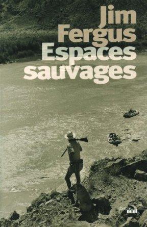 Espaces Sauvages de Jim Fergus