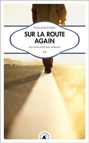 Sur la route again : Aux Etats-Unis avec Kerouac
