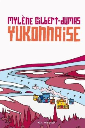 Yukonnaise de Mylène Gilbert-Dumasr
