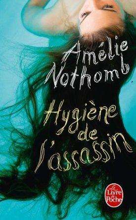 Hygiène de l'assassin - Amelie Nothomb