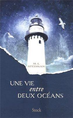 Une vie entre deux océans - M.L. Stedman
