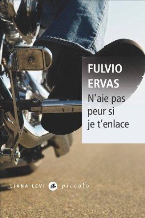 N'aie pas peur si je t'enlace – Fulvio Ervas