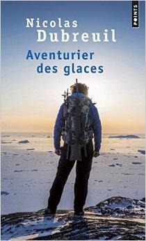 Aventurier des glaces – Nicolas Dubreuil