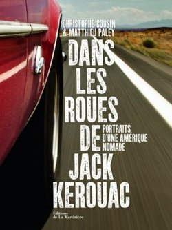 Dans les roues de Jack Kerouac  – Christophe Cousin