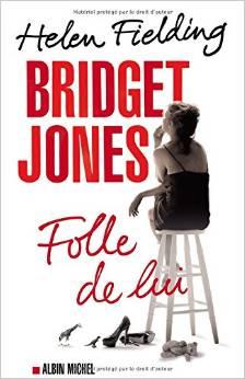 Bridget Jones – Folle de Lui-  Helen Fielding