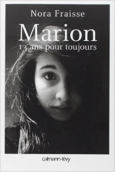 Marion 13 ans pour toujours Nora Faisse