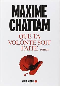 Que ta volonté soit faite Maxime Chattam