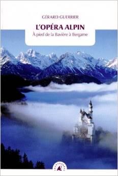 L'opera Alpin - traversée des Alpes de Gerarg Guerrier