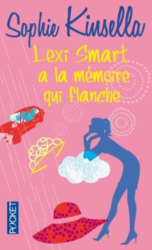 Lexi Smart a la mémoire qui flanche - Sophie Kinsela