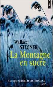 la-montagne en sucre Wallace Stegner