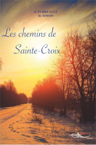 Les chemins de Sainte Croix  de Stéphanie Perreault
