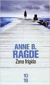 zone frigida Anne Birkefeldt Ragde