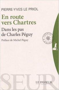 En route vers Chartres : Dans les pas de Charles Péguy