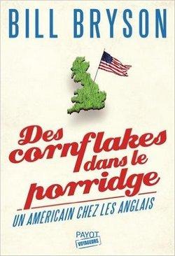 Des cornflakes dans le porridge bill bryson