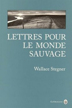 Lettres-pour-le-monde-sauvage-Wallace-Stegner