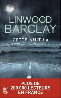 cette nuit la - livre de linwood-barclay