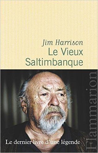 Le Vieux Saltimbanque de Jim Harrison