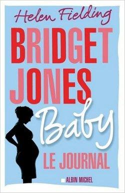 Bridget Jones Baby - Le Journal d'Helen Fielding