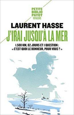 J'irai jusqu'à la mer de Laurent Hasse