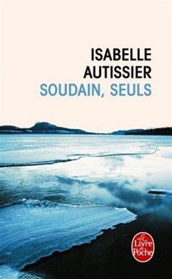 livre Soudain, seuls deIsabelle Autissier