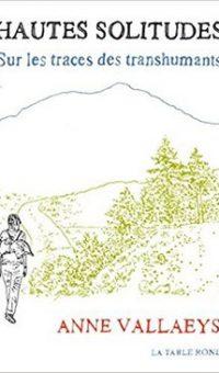 Hautes solitudes  sur les traces des transhumants – Anne Vallaeys