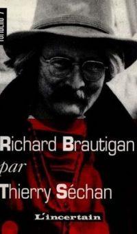 Tombeau de Richard Brautigan par Thierry Séchan