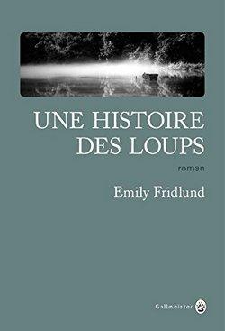 livre Une histoire des loups – Emily Fridlund