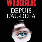Depuis l'au-delà de Bernad Werber