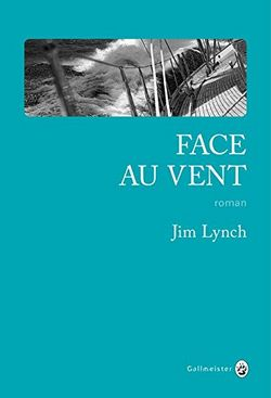 Face au vent jim lynch Gallmeister