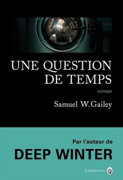 Une question de temps - Samuel Gailey