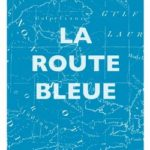 La route Bleue - Kenneth White