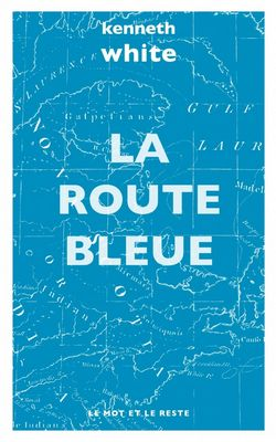 La route bleue de Kenneth White
