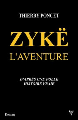 Zykë : L'aventuredeThierry Poncet
