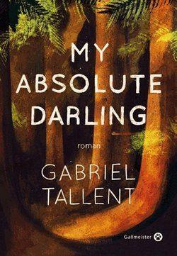 Livre Gallmesiter my absolute darling gabriel tallent
