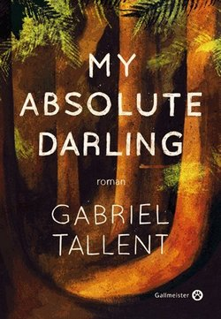 Livre Gallmesiter my absolute darling gabriel tallent